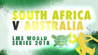 Australia v South Africa | LMS Chester World Series 2018 | Day 6