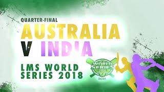 Australia v India | LMS Chester World Series 2018 | Quarter-Final