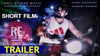 RE 350cc Short Film Trailer - 2018 Telugu Short Films - Bhavani HD Movies