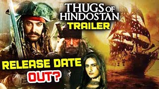 Thugs Of Hindostan | FIRST LOOK AND TRAILER Release Details | Aamir Khan, Amitabh, Katrina, Fatima