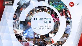 Prime Time Talk: Wujudkan Demokrasi Damai