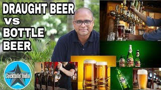 Draught Beer vs Bottle Beer in hindi | What is Draught Beer | Dada Bartender |
