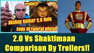 2 0 Teaser Vs Shaktimaan Comparison By Trollers I Akshay Character Copied By Tamraj Kilvish!