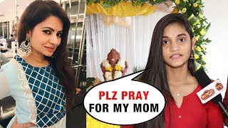 Megha Dhade Admitted To Hospital, Daughter Sakshi Requests Fans To Pray | Ganesh Chaturthi 2018