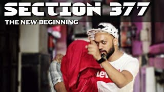 Section 377 : The New Beginning || Indian Swaggers