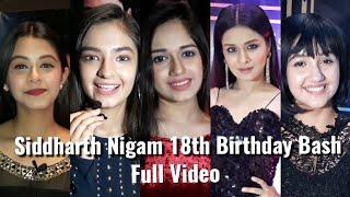 Full Video: Siddharth Nigam Birthday Grand Party 2018 - Anushka, Avneet, Jannat, Ashnoor