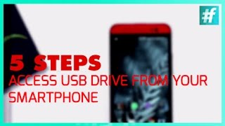 5 Steps To Access A USB Drive From Your Smartphone