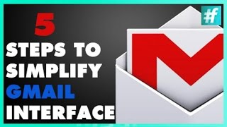 How to Simplify Gmail Interface in 5 Easy Steps