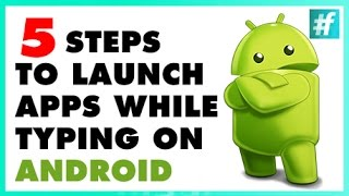 How To Launch Apps While Typing on Android in 5 Steps