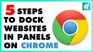 How To Dock Websites in Panels On Chrome in 5 Steps
