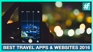 Best Travel Apps and Websites 2016 Lakshay N