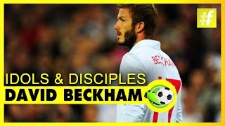 David Beckham Idols And Disciples | Football Heroes