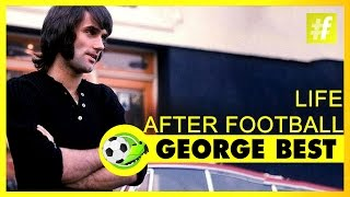 George Best Life After Football | Football Heroes And Their Tricks