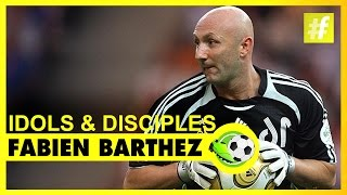 Fabien Barthez Idols & Disciples | Football Heroes