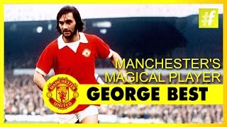 George Best Manchester's Magical Player | Manchester United - We Are United