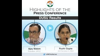 Highlights: AICC Press Briefing By Ajay Maken and Ruchi Gupta on DUSU Results