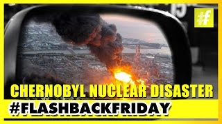 Chernobyl Nuclear Disaster | A Catastrophic Tragedy | FlashbackFriday