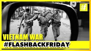 The Vietnam War | The Most Problematic War In American history | #FlashbackFriday
