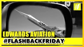 Edwards Air Force Base Home Of The Air Force Flight Test Center | #Flashback Friday