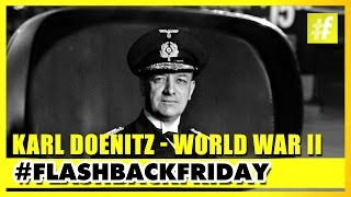 Karl Doenitz World War II German Naval Commander | #FlashbackFriday