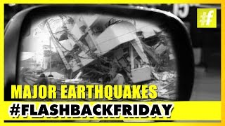 Earthquakes - Nature's Most Deadliest Force | Flashback Friday