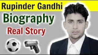 Rupinder Gandhi Story and History