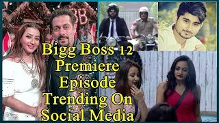 Bigg Boss Season 12 Premiere Episode Is Trending Everywhere On Social Media