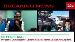 #BreakingNews  Divisional Commissioner Jammu Sanjeev Verma On Kistwar Accident.
