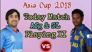 Asia Cup 2018: Afghanistan Vs Sri Lanka Predicted Playing Eleven (XI) | Cricket News Today