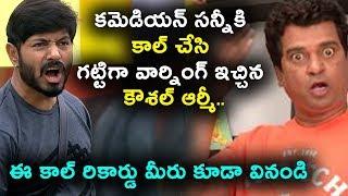 Kaushal Army Warning to comedian Sunny | #KaushalArmy #Kaushal Telugu Bigg Boss 2 | Daily Poster