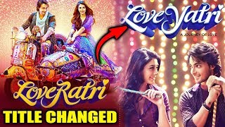 Loveratri Gets A New Title Loveyatri, Salman Khan makes the Announcement