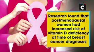 Vitamin D may reduce cancer risk, breast cancer mortality