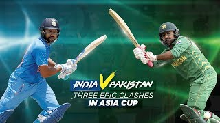 India v Pakistan: Epic clashes in Asia Cup history