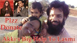Akshay Kumar's big help to acid attack survivor Laxmi Agarwal I Please Donate