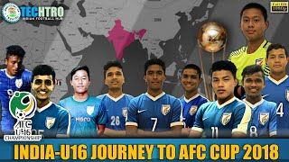 INDIA U16 JOURNEY TO AFC CUP 2018 || MALAYSIA