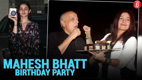Alia Bhatt Hosts A Birthday Party For Papa Mahesh Bhatt!