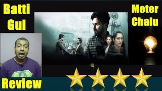 Batti Gul Meter Chalu Detailed REVIEW I 4 Stars