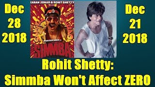 Rohit Shetty Says Simmba Won't Affect Zero Movie Collection Due To This Reason