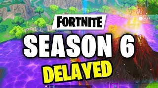 Fortnite Season 6 has Beeen DELAYED - THE REASON BEHIND THE DELAY (Fortnite Battle Royale)