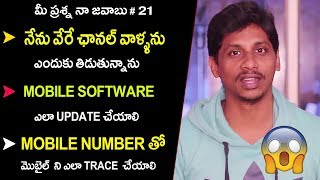 Q N A 21 : How to trace mobile with mobile number,How update software