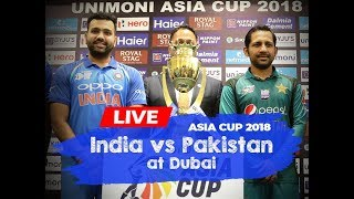 Asia Cup 2018 India vs Pakistan IND vs PAK | Asia Cup 2018 | Live Scores and Commentary