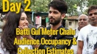 Batti Gul Meter Chalu Audience Occupancy And Collection Estimates Day 2