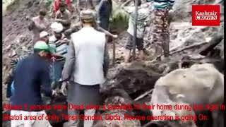 #5 persons were Dead when a landslide hit their homes during  night in Bhatoli Tehsil Gondah, Doda.