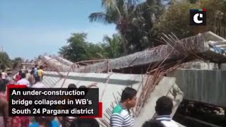 Under-construction bridge collapses in West Bengal's South 24 Pargana