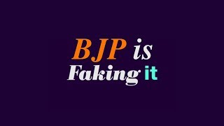 BJP is Faking it : BJP has a Top-Down approach to faking documents