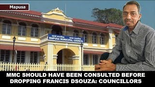 MMC Should Have Been Consulted Before Dropping Francis Dsouza: Councillors