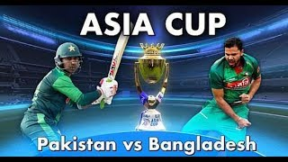 Live Asia Cup 2018 || Pakistan vs Bangladesh Live Match Today || Live Cricket Streaming