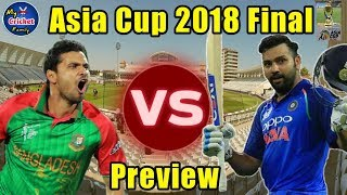 Asia Cup 2018 Final: India Vs Bangladesh Full Match Preview