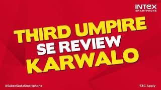 Third Umpire Se Review Karwalo Intex Se Sasta Smartphone Kahin Nahi