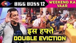 Shocking! Double Eviction This Week Salmans Shocker To Housemates | Weekend Ka Vaar | Bigg Boss 12